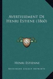 Avertissement de Henri Estiene (1860) by Henri Estienne