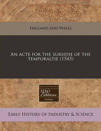An Acte for the Subsidie of the Temporaltie (1543) by England & Wales Sovereign