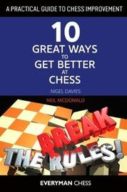 A Practical Guide to Chess Improvement by Nigel Davies
