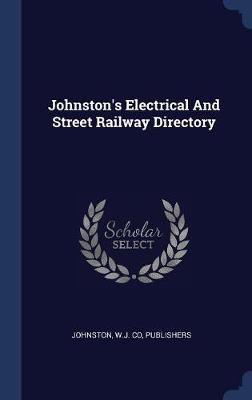 Johnston's Electrical and Street Railway Directory image