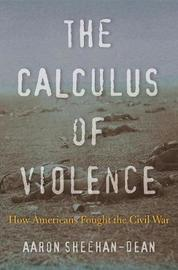 The Calculus of Violence by Aaron Sheehan-Dean