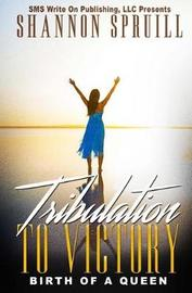 Tribulation to Victory by Shannon Spruill image