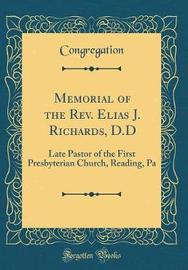 Memorial of the Rev. Elias J. Richards, D.D by Congregation Congregation
