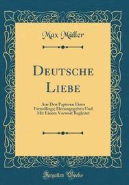 Deutsche Liebe by Max Muller image