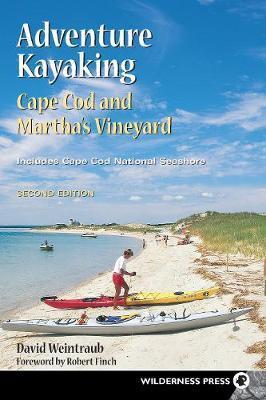 Adventure Kayaking: Cape Cod and Marthas by David Weintraub