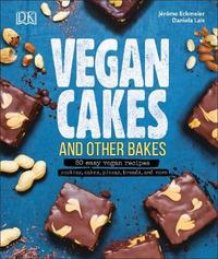 Vegan Cakes and Other Bakes by Jerome Eckmeier