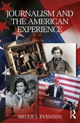 Journalism and the American Experience by Bruce J Evensen