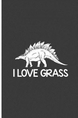 I Love Grass by Lucas Kelley