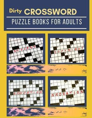 Dirty Crossword Puzzle Books For Adults by Erin S Gore