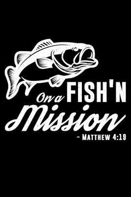 On a Fish'n Mission - Mattew 4 by Fish Publishing