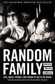 Random Family: Love, Drugs, Trouble and Coming of Age in the Bronx by Adrian Nicole LeBlanc image