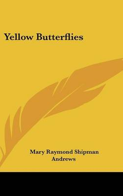 Yellow Butterflies by Mary Raymond Shipman Andrews image