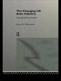The Changing U.S. Auto Industry by James M Rubenstein image