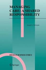 Managing Care: A Shared Responsibility by Joseph L Verheijde