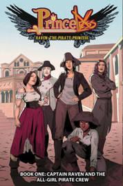 Princeless: Raven The Pirate Princess Book 1 by Jeremy Whitley