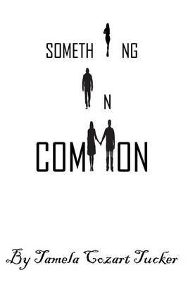Something in Common by Tamela Cozart Tucker image