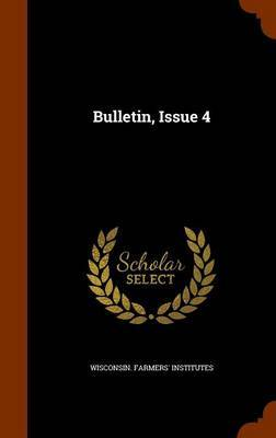 Bulletin, Issue 4 by Wisconsin Farmers' Institutes image
