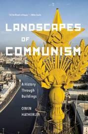 Landscapes of Communism by Owen Hatherley