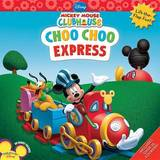Mickey Mouse Clubhouse Choo Choo Express by Disney Book Group