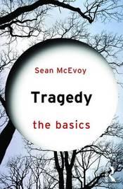 Tragedy: The Basics by Sean McEvoy