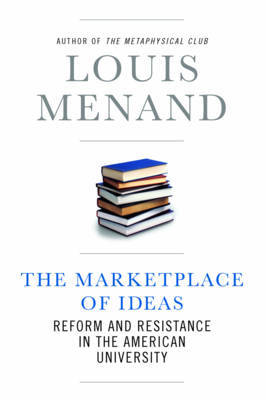 The Marketplace of Ideas by Louis Menand