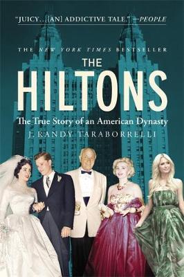 The Hiltons by J.Randy Taraborrelli
