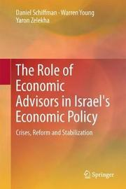 The Role of Economic Advisors in Israel's Economic Policy by Daniel Schiffman
