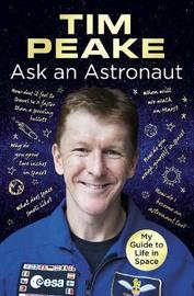 Ask an Astronaut by Tim Peake