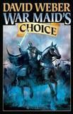 War Maid's Choice by David Weber