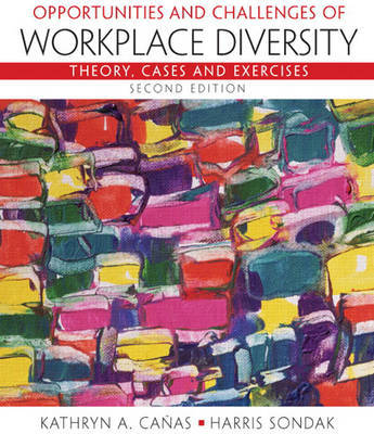 Opportunities and Challenges of Workplace Diversity by Kathryn Canas