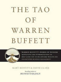 The Tao Of Warren Buffet by Mary Buffett