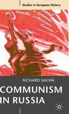Communism in Russia by Richard Sakwa