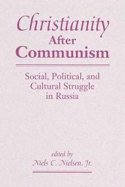 Christianity After Communism by Niels C., Jr. Nielsen