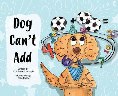 Dog Can't Add by Kathleen Randolph
