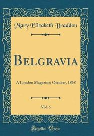 Belgravia, Vol. 6 by Mary , Elizabeth Braddon