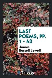 Last Poems, Pp. 1 - 43 by James Russell Lowell image