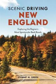 Scenic Driving New England by Stewart M Green