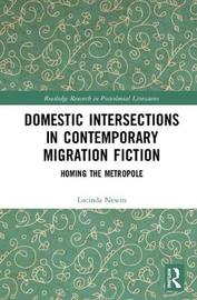 Domestic Intersections in Contemporary Migration Fiction by Lucinda Newns