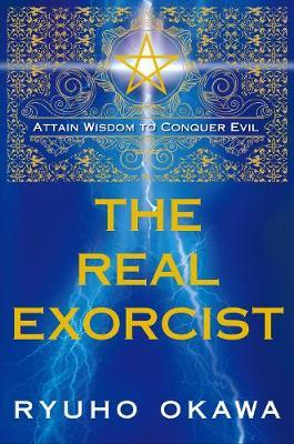 The Real Exorcist by Ryuho Okawa
