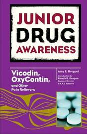 Vicodin, Oxycontin, and Other Pain Relievers by Amy E. Breguet