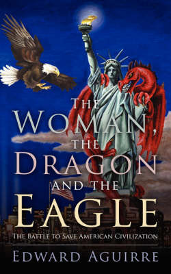 The Woman, the Dragon and the Eagle by Edward Aguirre image