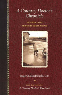 Country Doctor's Chronicle by Roger A. McDonald