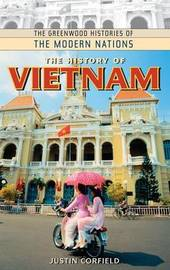 The History of Vietnam by Justin J. Corfield image