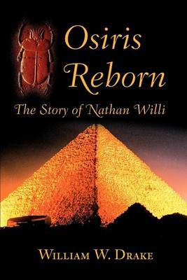 Osiris Reborn: The Story of Nathan Willi by William W. Drake image