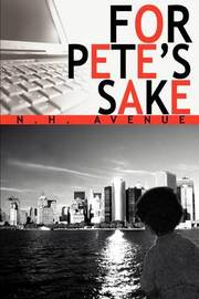 For Pete's Sake by N. H. Avenue image