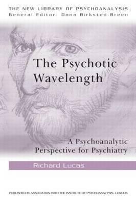The Psychotic Wavelength by Richard Lucas