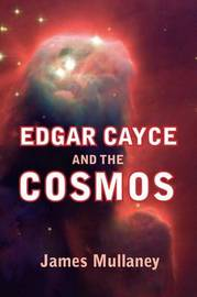 Edgar Cayce and the Cosmos by James Mullaney image