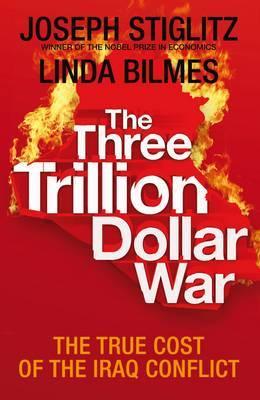 The Three Trillion Dollar War: The True Cost of the Iraq Conflict by Joseph Stiglitz image