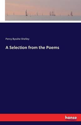 A Selection from the Poems by Percy Bysshe Shelley