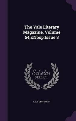 The Yale Literary Magazine, Volume 54, Issue 3 image